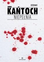 """Anna Kańtoch - """"Niepełnia"""""""
