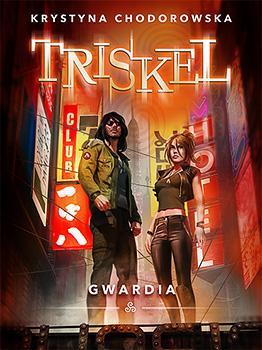 """Krystyna Chodorowska - """"Triskel: Gwardia"""""""