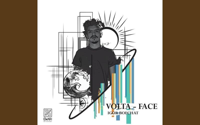 Igor Boechat – Volta-Face