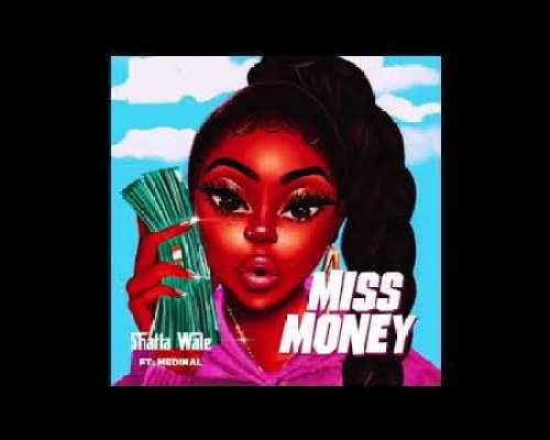 Shatta Wale feat Medikal – Miss Money