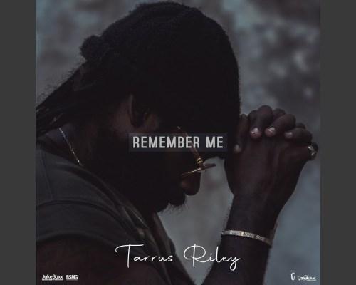 Tarrus Riley – Remember Me