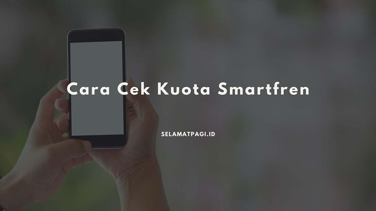 Cara Cek Kuota Smartfren