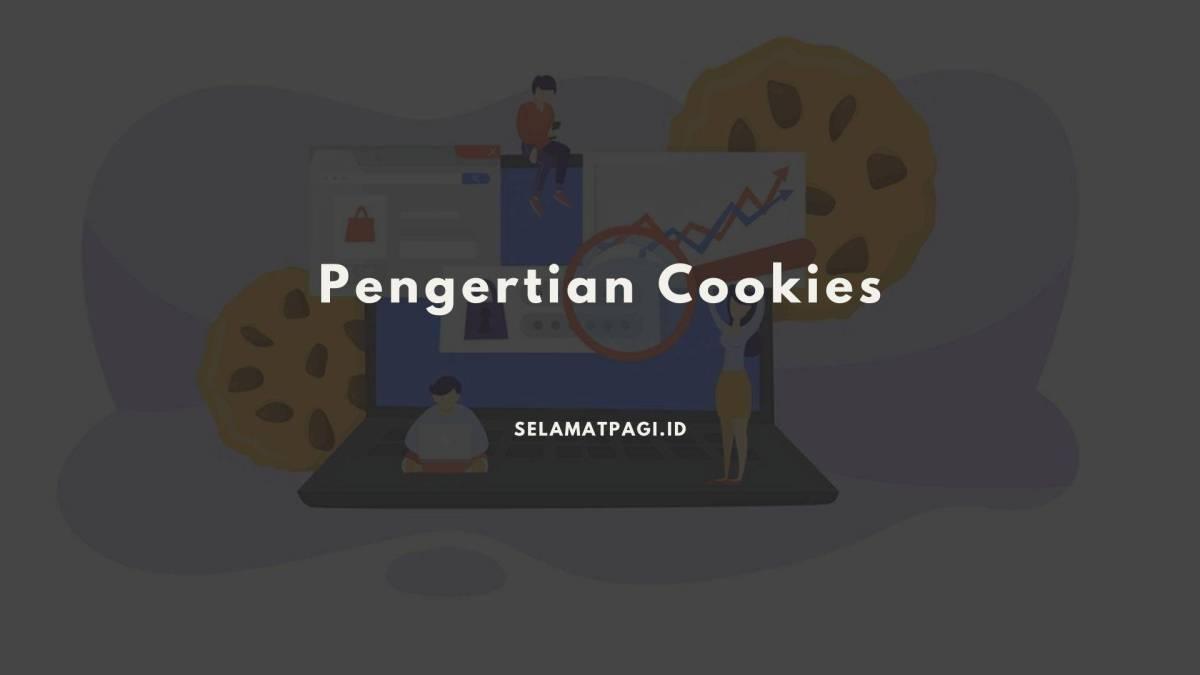 Pengertian Cookies