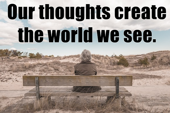 our thoughts create the world 580
