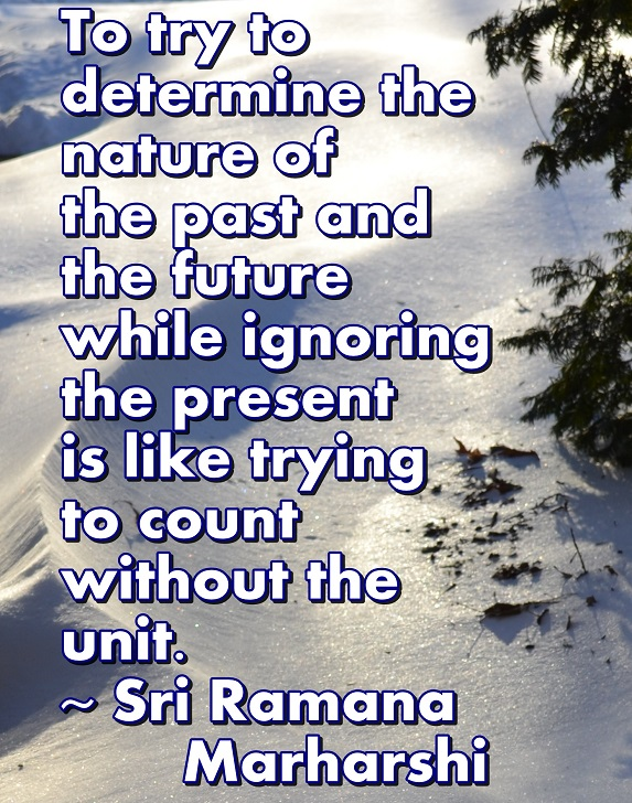 We must live in the present before we can understand the past or the future.