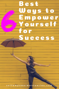 6 best ways to empower yourself for success