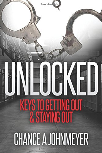 Unlocked Keys to Getting Out and Staying Out