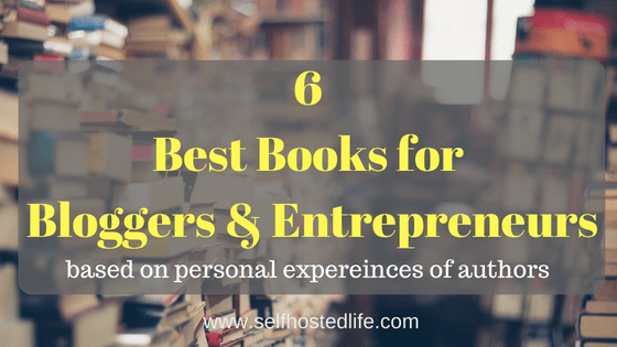 6 Best Books for Bloggers and Entrepreneurs | Not to Avoid