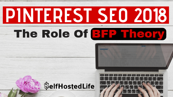 Pinterest SEO In 2018 | The Role of BFP Theory To Dominate Pinterest