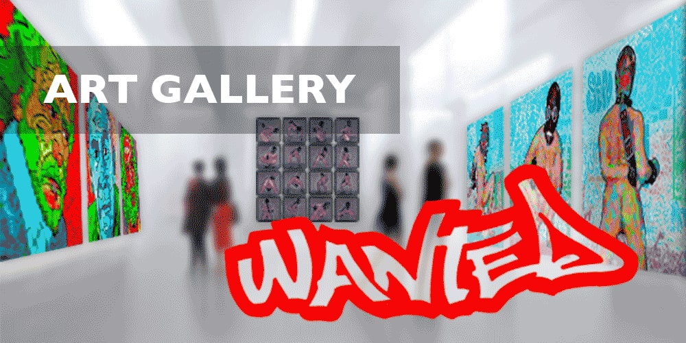 ART GALLERY WANTED