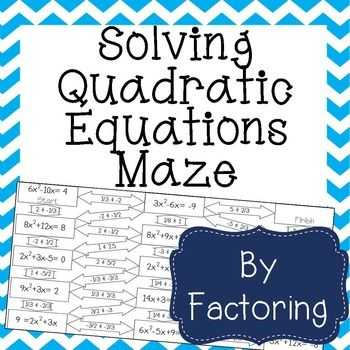Factoring Review Worksheet or solving Quadratic Equations by Factoring Maze