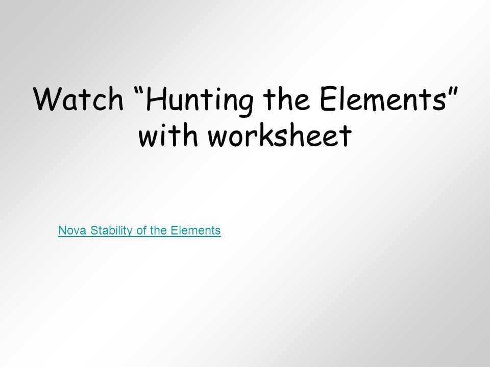 Nova Hunting the Elements Worksheet Answer Key as Well as Unit 4 atoms and the Periodic Table Ppt Video Online