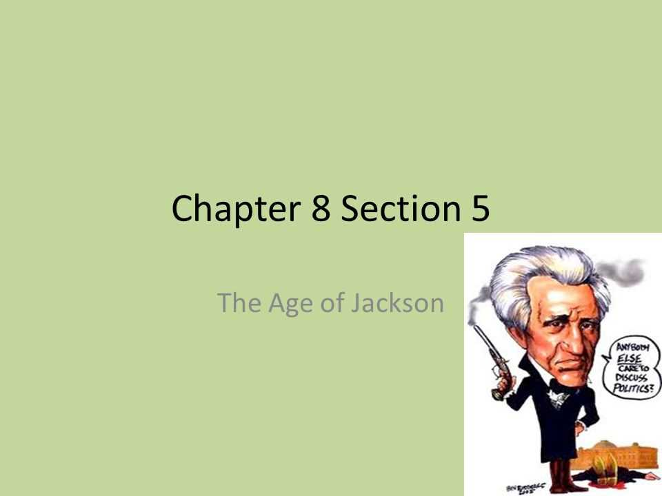 The Age Of Jackson Worksheet Answers and Chapter 8 Section 5 the Age Of Jackson Ppt Video Online