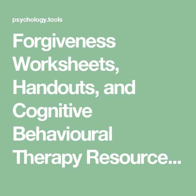 Therapist Aid Worksheets together with forgiveness Worksheets Handouts and Cognitive Behavioural therapy