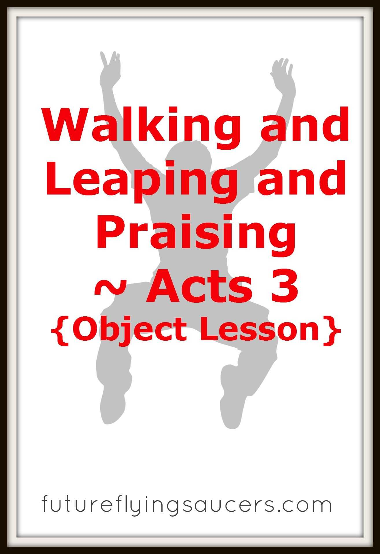 Bible Worksheets for Middle School and Walking and Leaping and Praising Acts 3 Object Lesson