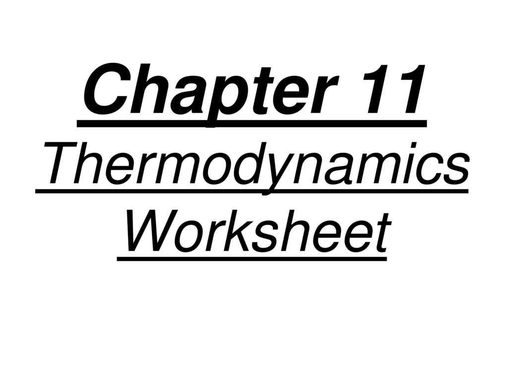 Chemistry A Study Of Matter Worksheet Answers and Chapter 11 thermodynamics Worksheet Ppt