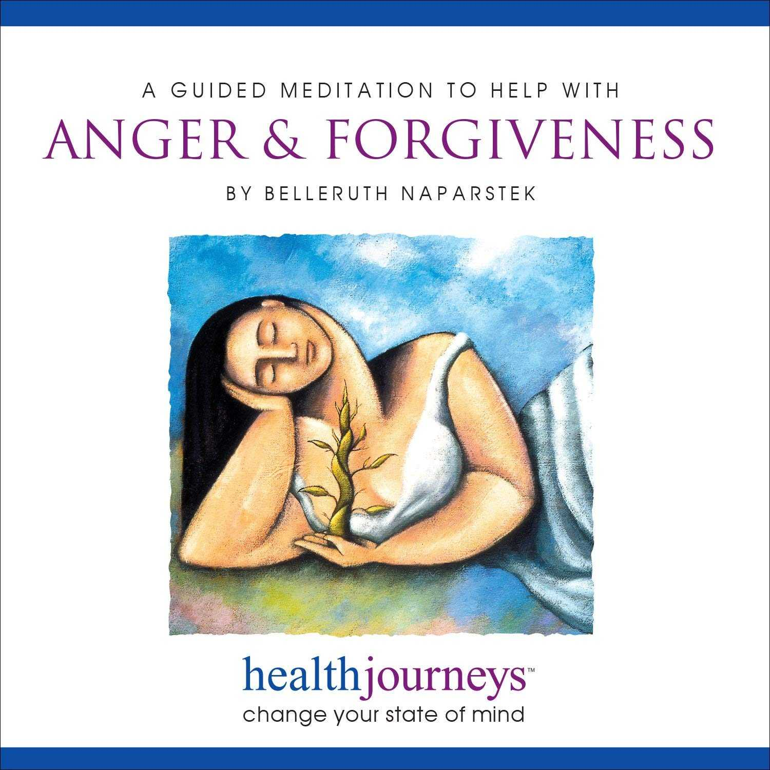 Grief and Loss Worksheets for Adults Also Belleruth Naparstek Meditation to Help Anger and forgiveness