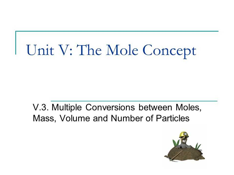 Mole Mass and Particle Conversion Worksheet or Unit V the Mole Concept Ppt Video Online