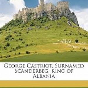 semestafakta-George Castriot Surnamed Scanderberg