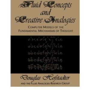 semestafakta-fluid-concepts-and-creative-analogies-computer-models-of-the-fundamental-mechanisms-of-thought