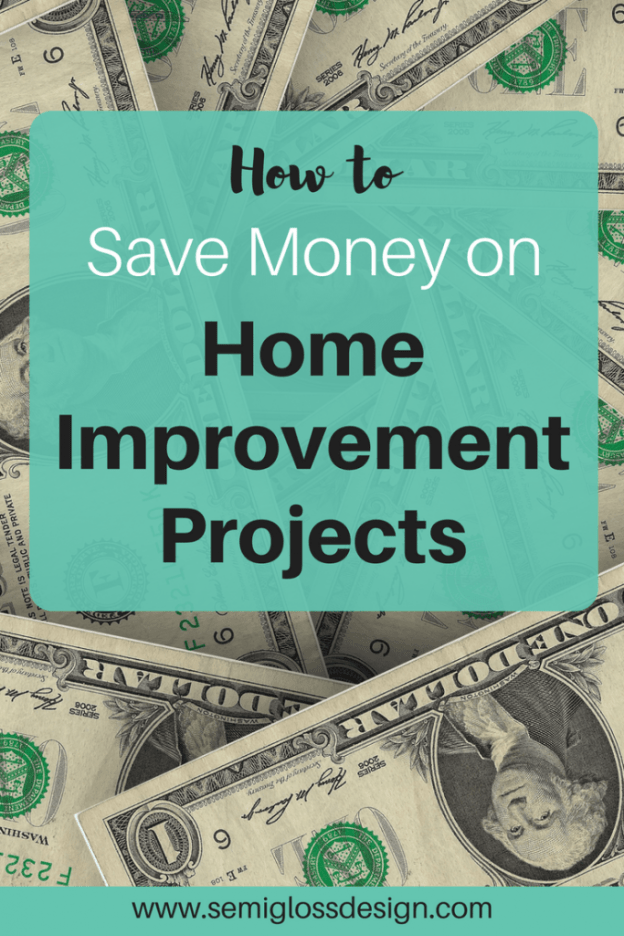 12 Tips To Save Money On Home Improvement Projects Semigloss Desig