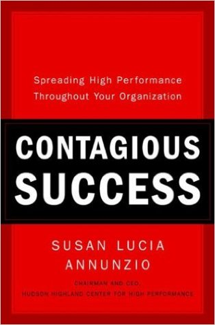 Contagious Success: Spreading High Performance Throughout Your Organization