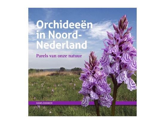 Nieuw boek:  Hans Dekker – Orchideeën in Noord-Nederland