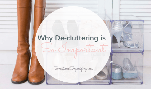 Why De-cluttering Is So Important!