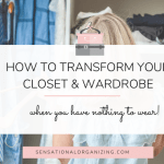 How To Transform Your Closet And Wardrobe