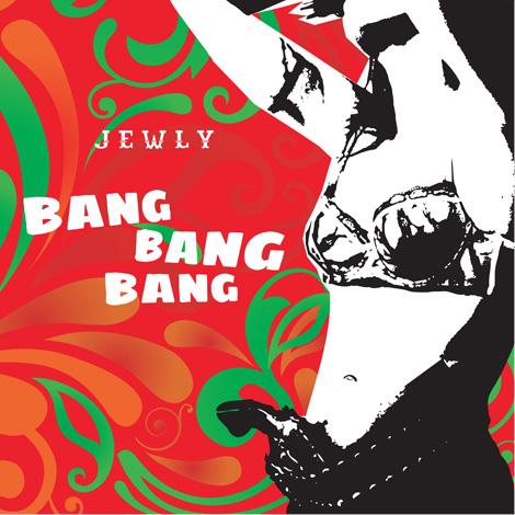 Jewly - Bang bang bang