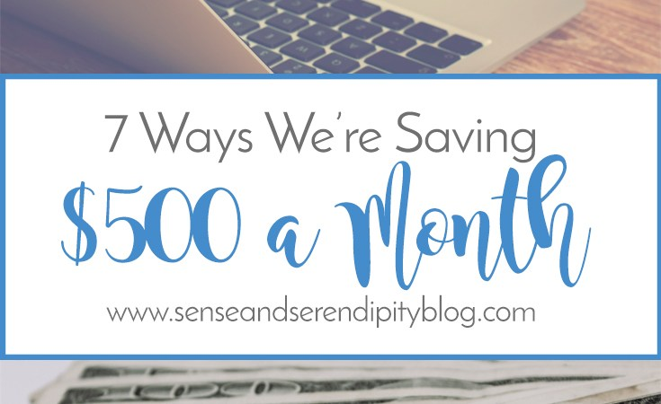 7 Ways We're Saving $500 A Month