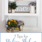 7 Tips for Styling Shelves {and a FREE Printable!}