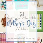 21 Amazing & Affordable Mother's Day Gift Ideas