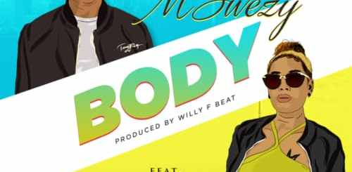 Mswezy – Body ft. Tipsy Queen (Prod. Willy F)
