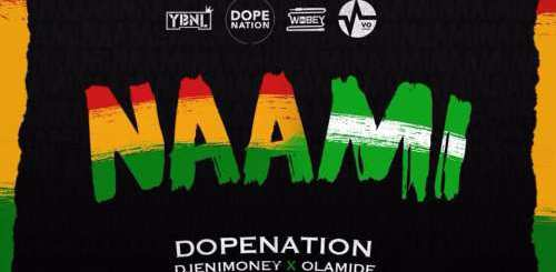 DopeNation Naami Ft.DJ Enimoney x Olamide