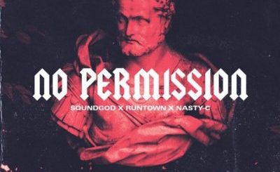 Runtown No Permission Ft. Nasty C