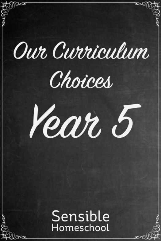 Sensible Homeschool - Our Curriculum Choices Year 5 - text on chalkboard background