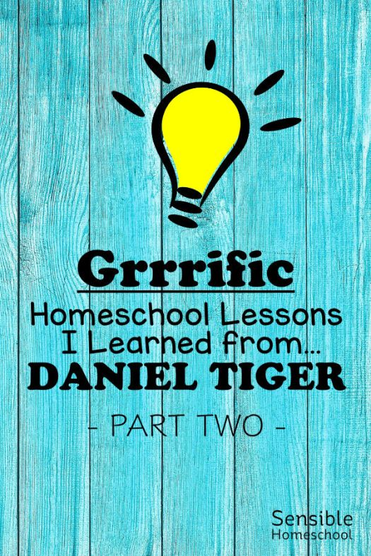 Grrrific Homeschool Lessons I learned from Daniel Tiger - Part Two title on blue fence background with cartoon lightbulb