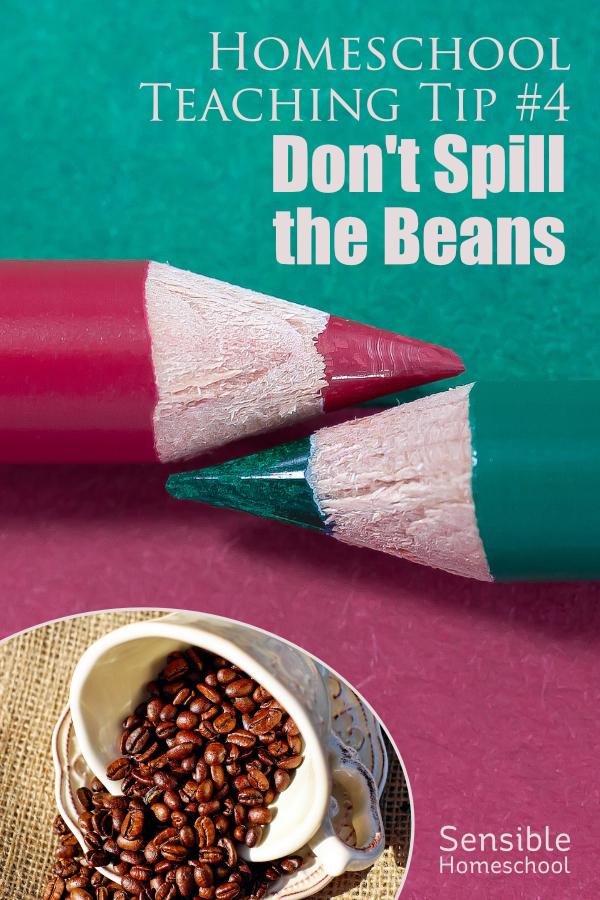 Homeschool Teaching Tip #4: Don't Spill the Beans