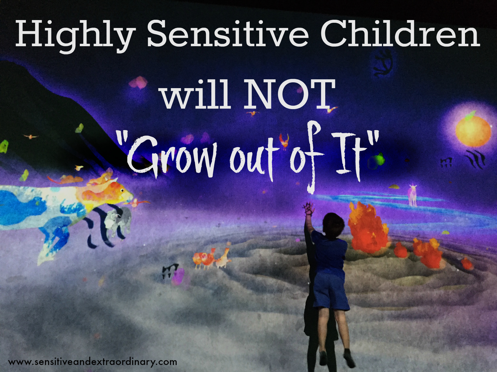 Highly Sensitive Children Will Not Grow out of It