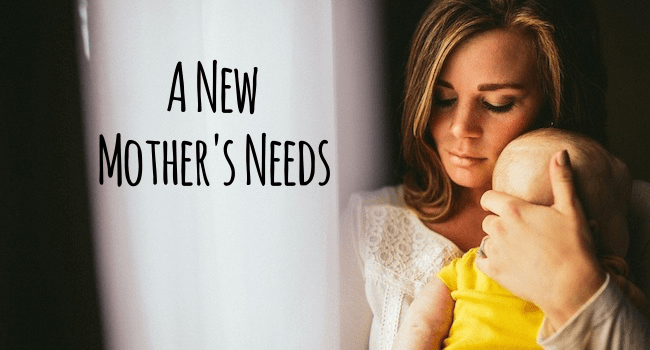 A New Mother's Needs