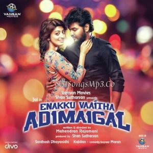 Enakku Vaaitha Adimaigal mp3 songs