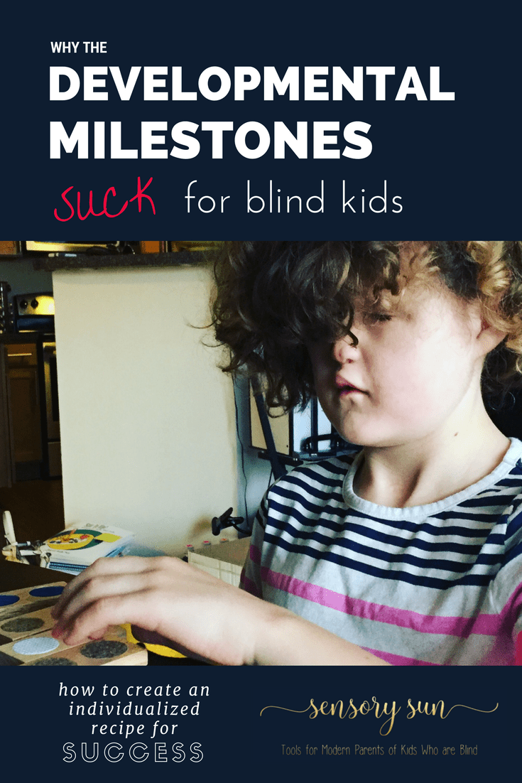 Why the Developmental Milestones Suck for Blind Kids and How to Create an Individualized List for Your Blind Child