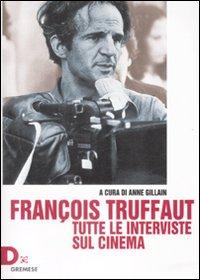 F. Truffaut. Tutte le interviste