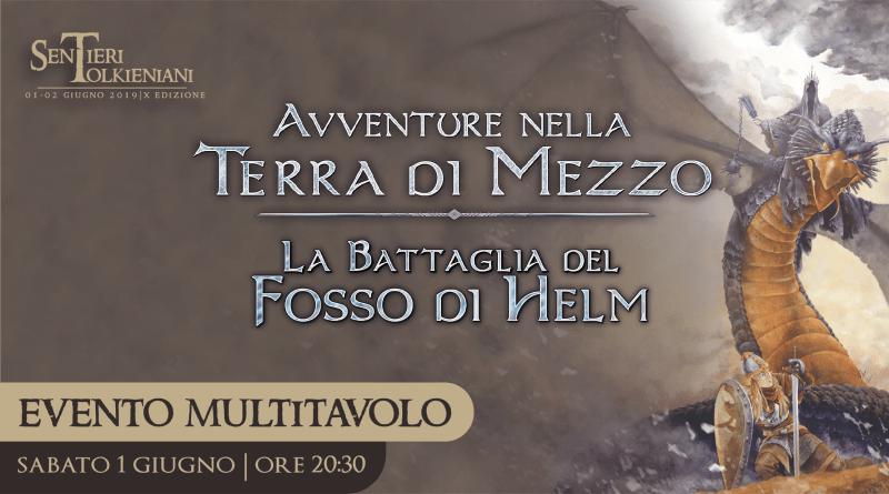 Sentieri Tolkieniani 2019: La Battaglia del Fosso di Helm – Evento Multitavolo