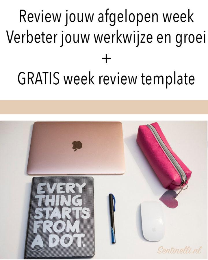 Review jouw afgelopen week Verbeter jouw werkwijze en groei + GRATIS week review template