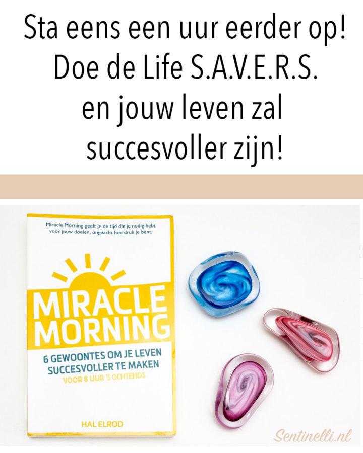 Sta eens een uur eerder op! Doe de Life S.A.V.E.R.S. en jouw leven zal succesvoller zijn!