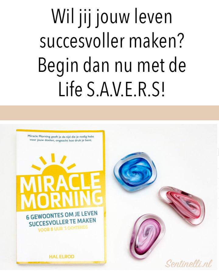 Wil jij jouw leven succesvoller maken? Begin dan nu met de Life S.A.V.E.R.S!
