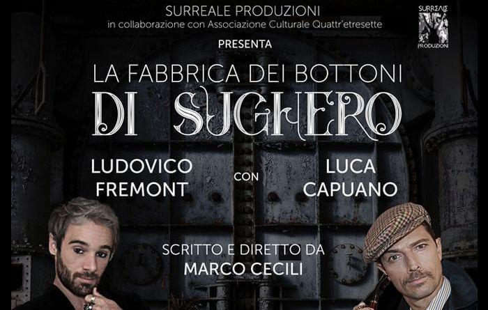 La fabbrica dei bottoni di sugherocon Luca Capuano, Ludovico Fremont, Stefania Chiara Cavagni, Gianni Alvino, Marco Ceciliscritto e diretto da Marco Cecili.