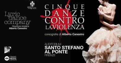 La Lyric Dance Company e il coreografo Alberto Canestro, saranno in scena l'8 marzo con Cinque Danze contro la violenza, nel cuore di Firenze.